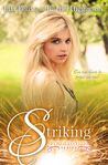 Striking by Lila Felix