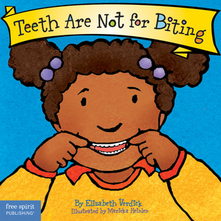 Teeth Are Not for Biting (Ages 0-3) by Elizabeth Verdick