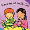 Words Are Not for Hurting (Ages 4-7) by Elizabeth Verdick