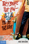 They Broke the Law�You Be the Judge: True Cases of Teen Crime