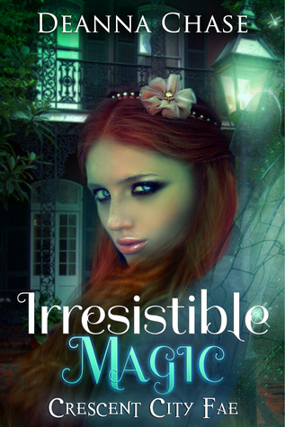 Download online for free Irresistible Magic (Crescent City Fae #2) PDF by Deanna Chase