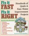 Fix It Fast, Fix It Right: Hundreds of Quick and Easy Home Improvement Projects