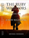 A New Beginning (The Ruby Warriors #1)