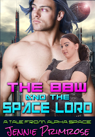 The BBW and the Space Lord