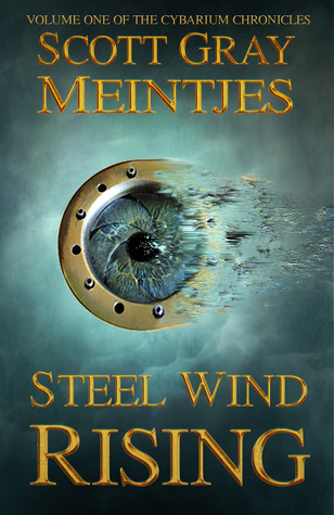 Steel Wind Rising The Cybarium Chronicles 1