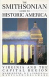 The Smithsonian Guide to Historic America: Virginia and the Capital Region (Smithsonian Guides to Historic America)