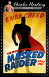 The Erotic Adventures of the Masked Raider - Part One