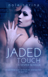 Jaded Touch by Nola Sarina