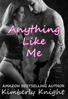 Anything like Me by Kimberly Knight