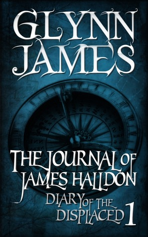 The Journal of James Halldon by Glynn James