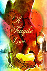 A Fragile Love