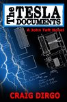 The Tesla Documents (John Taft, #3)