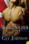 Model Soldier (Red, Hot & Blue, #8)