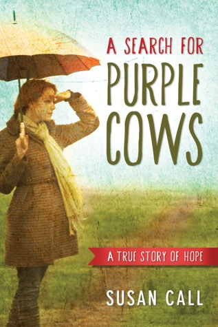 A Search for Purple Cows by Susan Call