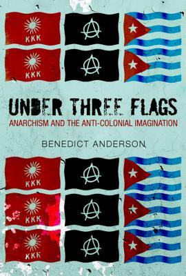 Under Three Flags by Benedict Anderson