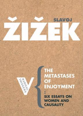 The Metastases of Enjoyment by Slavoj Žižek