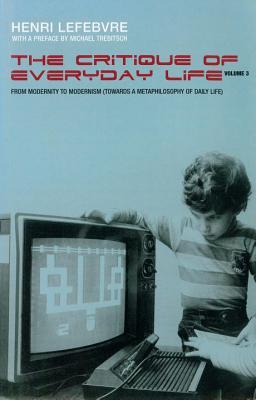 Critique of Everyday Life, Vol. 3 by Henri Lefebvre