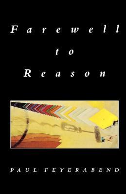Farewell to Reason by Paul Karl Feyerabend