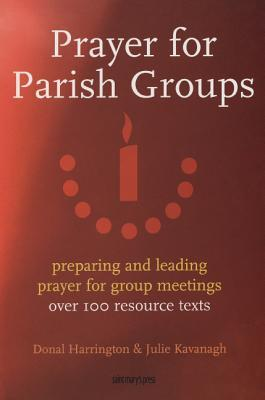 Prayer for Parish Groups: Preparing and Leading Prayer for Group Meetings