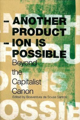 Another Production is Possible by Boaventura de Sousa Santos