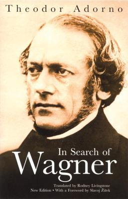In Search of Wagner by Theodor W. Adorno
