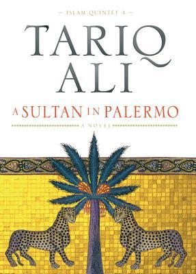 A Sultan in Palermo by Tariq Ali