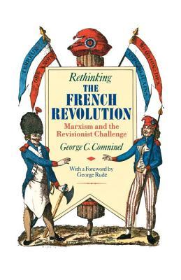 Rethinking the French Revolution: Marxism and the Revisionist Challenge