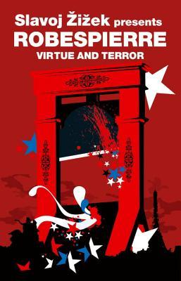 Virtue and Terror by Maximilien de Robespierre
