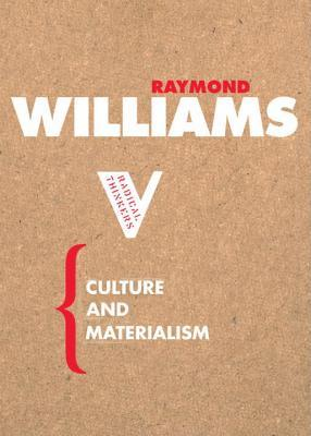 Culture and Materialism by Raymond Williams