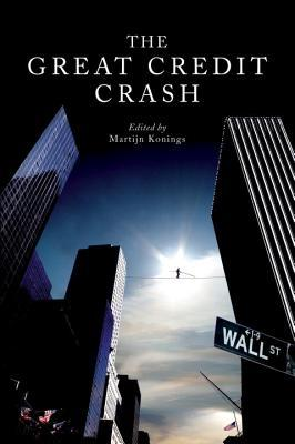 The Great Credit Crash by Martijn Konings
