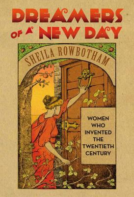 Dreamers of a New Day by Sheila Rowbotham