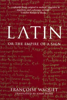 Latin: Or, The Empire of the Sign