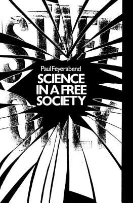 Science in a Free Society by Paul Karl Feyerabend