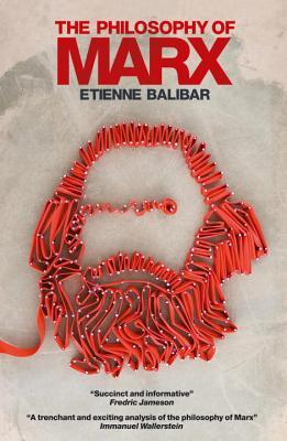The Philosophy of Marx by Étienne Balibar