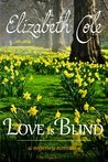 Love Is Blind (Regency Rhapsody, #1)