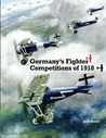 Germany's Fighter Competitions of 1918
