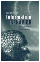 Theories of Information Behavior by Karen Fisher