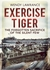 Exercise Tiger: The Forgotten Sacrifice of the Silent Few