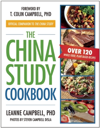 The China Study Cookbook: The Official Companion to the China Study (Over 120 Whole Food, Plant-Based Recipes)