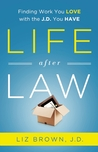 Life After Law by Liz  Brown