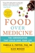 Food Over Medicine by Pamela A. Popper