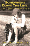 Somewhere Down the Line: The Legend of Boomer Jack