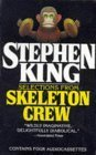 Selections from Skeleton Crew by Stephen King