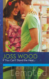 If You Can't Stand the Heat... by Joss Wood