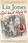 Girl Least Likely To: 30 Years of Fashion, Fasting and Fleet Street