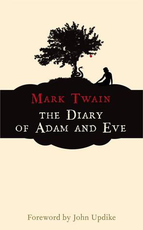 The Diary of Adam and Eve by Mark Twain
