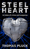 Steel Heart: 10 Tales of Crime and Suspense