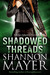 Shadowed Threads by Shannon Mayer