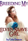 Breeding My Elven Slave Girl