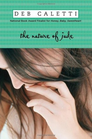 The Nature of Jade by Deb Caletti